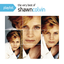 Playlist: The Very Best Of Shawn Colvin/Shawn Colvin