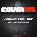 Cover me - Inni mitt eget hode/Joddski