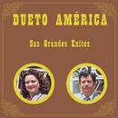 Sus Grandes Éxitos/Dueto América