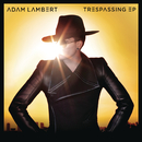 """Trespassing"" EP/Adam Lambert"