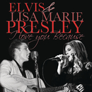 I Love You Because ((Duet))/Elvis & Lisa Marie Presley