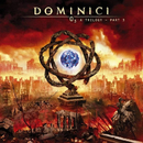O3 a Trilogy, Pt. 3/Dominici
