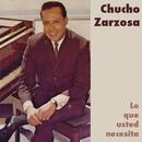Lo Que Usted Necesita/Chucho Zarzosa