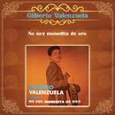 No Soy Monedita de Oro/Gilberto Valenzuela