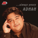 Always Yours Adnan/Adnan Sami