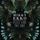 Feels Like The End/Mikky Ekko