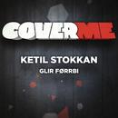 Cover Me - Glir Førrbi/Ketil Stokkan