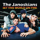 Set This World On Fire/The Janoskians