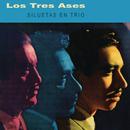 Siluetas En Trio/Los Tres Ases