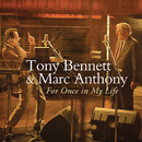 For Once in My Life/Tony Bennett duet with Marc Anthony