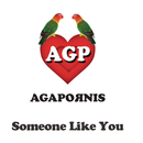 Someone Like You/Agapornis