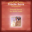 Priscila Serra La Reina India/Priscila Serra
