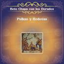 Polkas y Redovas/Beto Chapa Con Los Dorados