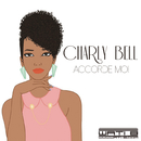 Accorde moi/Charly Bell