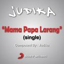 Mama Papa Larang/Judika