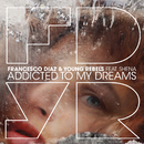 Addicted To My Dreams feat.Shèna Winchester/Francesco Diaz