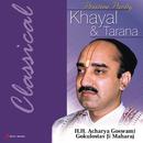 Khayal And Tarana/H.H. Acharya Goswami Gokulotsav Ji Maharaj