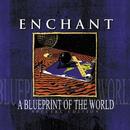 A Blueprint of the World/Enchant