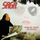 Worlds Apart Revisited/Saga