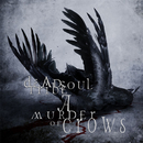 A Murder of Crows/Dead Soul Tribe