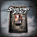 The War Within/Shadows Fall