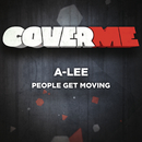 Cover Me - People Get Moving/A-Lee