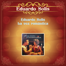 Eduardo Solís, La Voz Romántica/Eduardo Solis