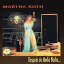 Después de Media Noche/Martha Roth
