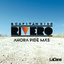 Ahora Pide Mas/Rivero & Capitan Kidd