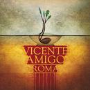 Roma/Vicente Amigo