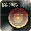 Esa Vocesita/Don Carlos, Neto y Titino