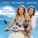 Das kleine große Leben/Charly Brunner & Simone