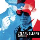 My World 2 (Bonus Tracks Version)/Dyland & Lenny