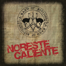Noreste Caliente/A Band Of Bitches