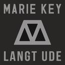 Langt Ude/Marie Key