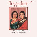 Together/Dr. N. Rajam & Dr. Sangeeta Shankar
