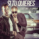 Si Tú Quieres (Pa' Que Coja Alas) feat.Fuego/Fortuna La Súper F