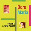 Chiquita Pero Picosa/Dora María