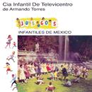Juegos Infantiles de México/Cía. Infantil de Televicentro de Armando Torres