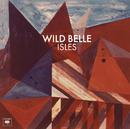 Isles/Wild Belle