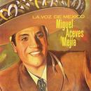 La Voz de México/Miguel Aceves Mejía