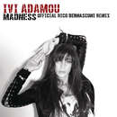 Madness (Rico Bernasconi Remix ¥ No Rap Version)/Ivi Adamou