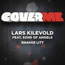 Cover Me - Snakke Litt (feat. Sons of Angels)/Lars Kilevold