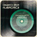 Orquesta Unión Filarmónica/Orquesta Unión Filarmónica