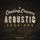 The Acoustic Sessions:  Volume One/Casting Crowns