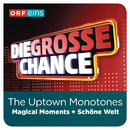 Magical Moments (Die große Chance)/The Uptown Monotones