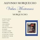 Valses Mexicanos de Morquecho/Alfonso Morquecho