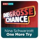 One More Try (Die große Chance)/Nina Schwarzott