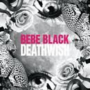 Deathwish/Bebe Black