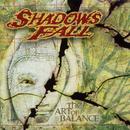 The Art Of Balance/Shadows Fall